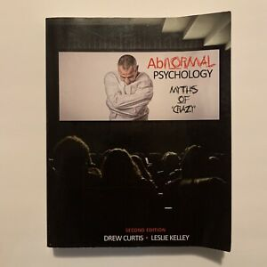 Abnormal Psychology: Myths of 'Crazy' Paperback Book Textbook 2nd Edition Curtis