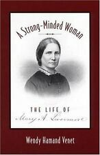 A Strong-Minded Woman: The Life of Mary Livermore by Venet, Wendy Hamand
