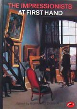 THE IMPRESSIONISTS AT FIRST HAND - EDITED BY BERNARD DENVIR