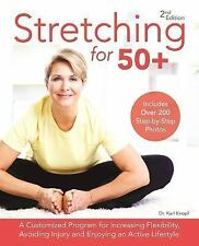 Stretching For 50+ : A Customized Program for Increasing Flexibility,...