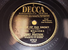 THE WEAVERS, TERRY GILKYSON On Top Of Old Smoky / Across 78 Decca 27517 CLEAN!!!