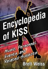 NEW - Encyclopedia of KISS: Music, Personnel, Events and Related Subjects