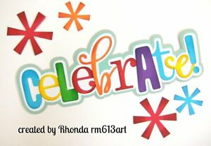 Birthday Celebrate  paper piecing for  title premade scrapbook Rhonda rm613art