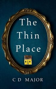 The Thin Place by C D Major NEW Paperback BOOK