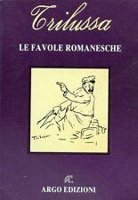 """TRILUSSA   """" LE FAVOLE ROMANESCHE """"  Edizioni ARGO"""