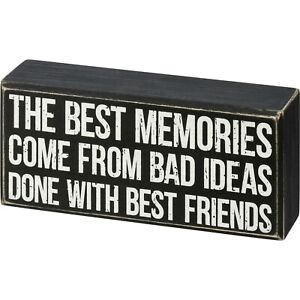 Primitive Box Sign 'Best Memories From Bad Ideas' Black & White Wood by PBK