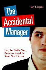 The Accidental Manager: Get the Skills You Need to Excel in Your New Career, Acc