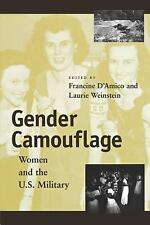 Gender Camouflage : Women and the U. S. Military by Laurie Weinstein (1999,...