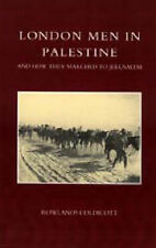 London Men in Palestine and How They Marched to Jerusalem by Rowlands...