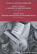 History of Western Music : Study and Listening Guide J. Peter Burkholder