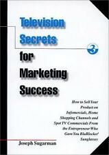 Television Secrets for Marketing Success: How to Sell Your Product on Infomercia
