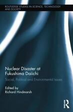 Nuclear Disaster at Fukushima Daiichi: Social, Political and Environmental Issue