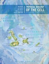 Physical Biology Of The Cell: By Rob Phillips, Jane Kondev, Julie Theriot, He...