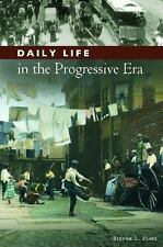 Daily Life In The Progressive Era (the Greenwood Press Daily Life Through His...