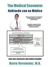 The Medical Encounter - Hablando con Su Médico : Guia para Pacientes que...