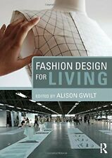 Fashion Design for Living by Gwilt  New 9780415717724 Fast Free Shipping**