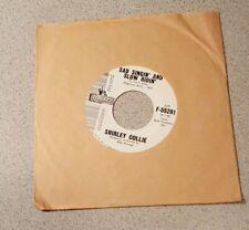 45 Rpm Shirley Collie Liberty Dj Audition Record Sad Singin and Slow Ridin