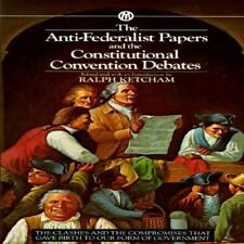 The Anti Federalist Papers & Constitutional Convention Debates edited by Ketcham