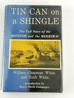 TIN CAN ON A SHINGLE THE MONITOR AND MERRIMAC 1957 FIRST EDITION