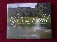 Fifty Years Faithful The Story Of Presbyterian Homes Minnesota History Book 2005