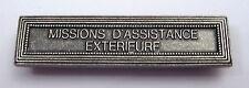 Agrafe barrette MISSIONS d'ASSISTANCE EXTERIEURE pour ruban médaille militaire.
