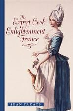 The Expert Cook in Enlightenment France (The Johns Hopkins University Studies i