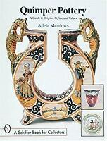 Quimper Pottery : A Guide to Origins, Styles, and Values Adela Meadows