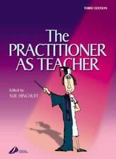 The Practitioner as Teacher,Sue Hinchliff BA  MSc  RGN  RNT