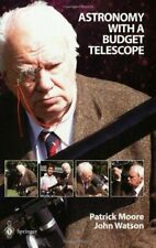 Astronomy with a Budget Telescope (Patrick Moore Practical Astronomy Series) By