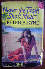 c 1925 NEVER THE TWAIN SHALL MEET by PETER KYNE  h/c d/j