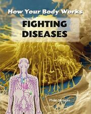 Fighting Diseases (How Your Body Works)