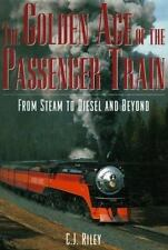 The Golden Age of the Passenger Train: From Steam to Diesel and Beyond-ExLibrary