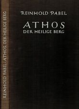 Reinh. Pabel, Athos d. heilige Berg, Begegnung m Ostkirche, Mönchsrepublik, 1940