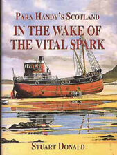 In the Wake of the  Vital Spark : Para Handy's Scotland by Stuart Donald