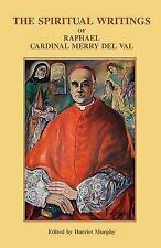 The Spiritual Writings of Raphael Cardinal Merry del Val (Paperback or Softback)