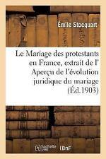 Le Mariage des Protestants en France, Extrait de l' Apercu de l'Evolution...
