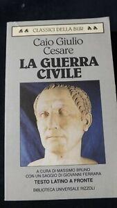 Caio Giulio Cesare La guerra civile .  Testo latino a fronte  BUR  1996