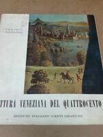 Terisio Pignatti - PITTURA VENEZIANA DEL QUATTROCENTO - 1961 - 1° Ed. I.T.A.G.