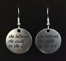 Silver coloured Dangle Earrings, She Believed She Could So She Did Quote