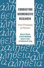 Conducting Hermeneutic Research Moules  Nancy J. 9781433127335