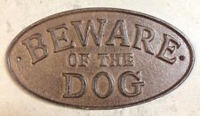 """Beware of the Dog"" Sign Oval Plaque made of cast iron metal Brown patina finish"