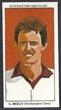 SUN-SOCCERCARDS FOOTBALL-#0899- NORTHAMPTON TOWN - GEORGE REILLY
