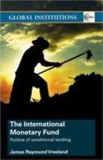 Global Institutions Ser.: The International Monetary Fund : Politics of...