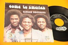 """GIBSON BROTHERS 7"""" COME TO AMERICA - ORIG ITLAY 1976 EX"""