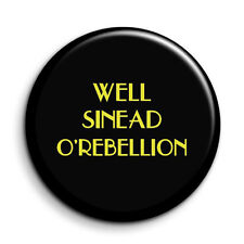 Empire Records Sinead O'rebel Cult Film Quote Button Pin Badge - 38mm/1.5 inch