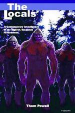The Locals: a contemporary investigation of the bigfoot//sasquatch phenomenon