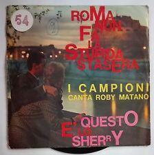 """40927 45 giri - 7"""" - I Campioni - Roma nun fà la stupida stasera; Questo è lo..."""