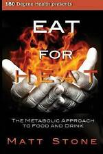 NEW Eat for Heat: The Metabolic Approach to Food and Drink by Matt Stone