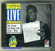 NAT KING COLE JAZZ LIVE & RARE 1940 1956 CD MONO NUOVO