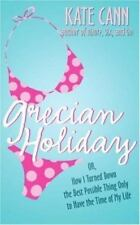 Grecian Holiday : Or, How I Turned down the Best Possible Thing Only to Have the